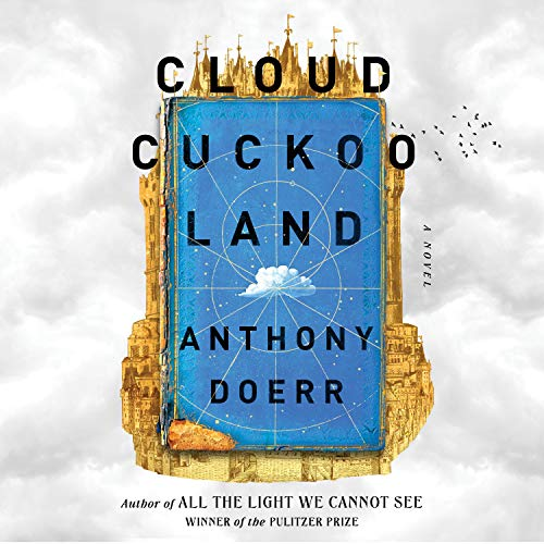 Cloud Cuckoo Land: A Novel