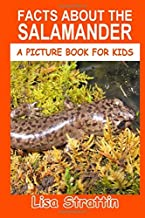 Facts About the Salamander (A Picture Book for Kids, Vol 259)