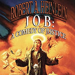 Job     A Comedy of Justice              Written by:                                                                                                                                 Robert A. Heinlein                               Narrated by:                                                                                                                                 Paul Michael Garcia                      Length: 14 hrs and 8 mins     1 rating     Overall 5.0