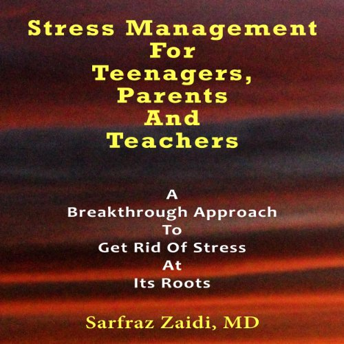 Stress Management for Teenagers, Parents, and Teachers audiobook cover art