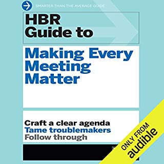 HBR Guide to Making Every Meeting Matter     Craft a Clear Agenda, Tame Troublemakers, Follow Through              By:                                                                                                                                 Harvard Business Review                               Narrated by:                                                                                                                                 Christopher Walker                      Length: 3 hrs and 48 mins     1 rating     Overall 3.0