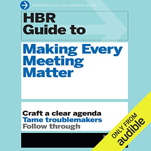 HBR Guide to Making Every Meeting Matter audiobook cover art