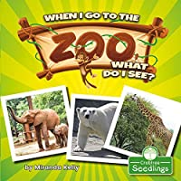 When I Go to the Zoo, What Do I See? (In My Community)