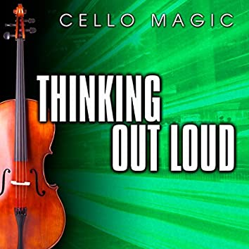 Thinking Out Loud (Cello Version)