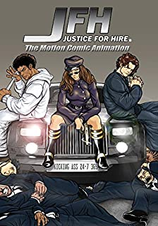 JFH: Justice For Hire - The Motion Comic Animation by Ahmed Best