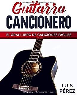 Guitarra Cancionero: El Gran Libro de Canciones Fáciles