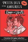 Petits Jeux entre Amoureux - Gage ou Vérité : Version Hot pour Adultes:...