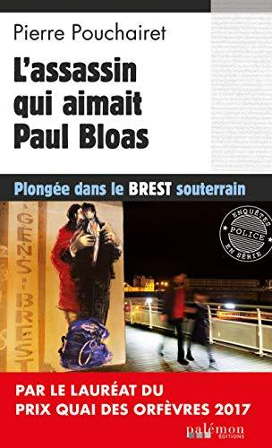 L'assassin qui aimait Paul Bloas: Plongée dans le Brest souterrain (Les trois Brestoises t. 3)