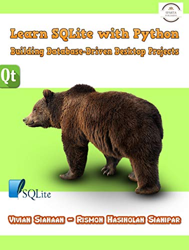 Learn SQLite with Python: Building Database-Driven Desktop Projects (English Edition)