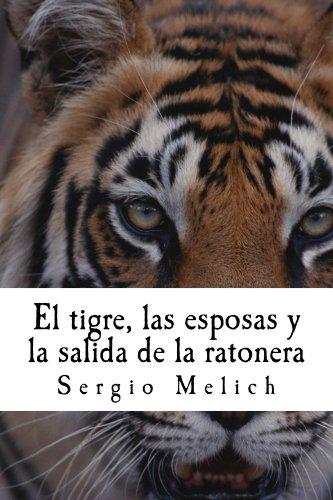 El tigre, las esposas y la salida de la ratonera: Un intento por devolver la Naturalidad a las vidas de la gente.
