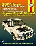 Nissan/Datsun Pickups 1980 thru 1997 and Pathfinder 1987 thru 1995 Haynes Repair Manual: Pick-up (1980 thru 1997) Pathfinder (1987 thru 1995) (Haynes Manuals)