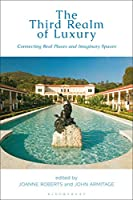 The Third Realm of Luxury: Connecting Real Places and Imaginary Spaces