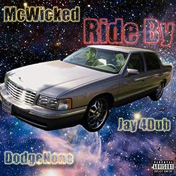 Ride By (feat. DodgeNone & Jay 4dub)