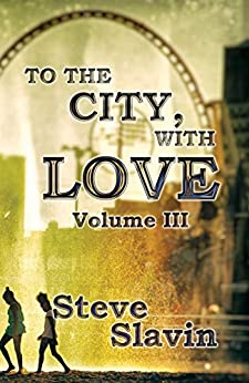 To the City, With Love by [Steve Slavin]
