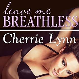 Leave Me Breathless     Ross Siblings Series, Book 3              By:                                                                                                                                 Cherrie Lynn                               Narrated by:                                                                                                                                 Alix Dale                      Length: 9 hrs and 4 mins     150 ratings     Overall 4.2