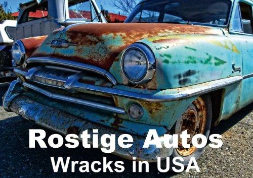 Rostige Autos • Wracks in USA (Posterbuch DIN A3 quer): Nostalgie und Ästhetik des Verfalles (Posterbuch, 14 Seiten) (CALVENDO Technologie) [Taschenbuch] [Dec 16, 2013] Stanzer, Elisabeth