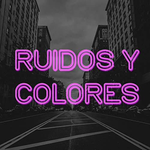 Ruidos y Colores (feat. Zapo) [Explicit]