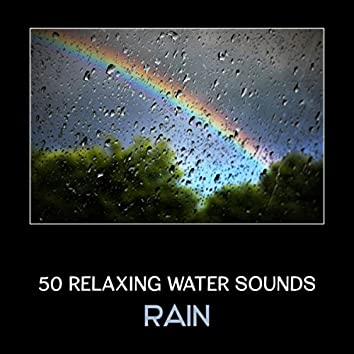 50 Relaxing Water Sounds (Rain (Sleep Better, Fight Insomnia and Find Inner Peace))