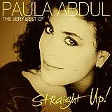 Straight Up! The Very Best of Paula Abdul von Paula Abdul