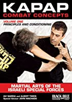 Kapap Combat Concepts: Martial Arts of the Israeli Special Forces, Principles and Conditioning [DVD]