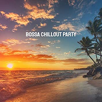 Bossa Chillout Party