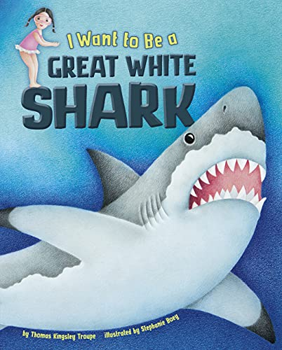 I Want to Be a Great White Shark (I Want to Be...) (English Edition)