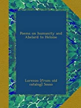 Poems on humanity and Abelard to Heloise