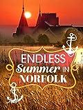Endless Summer in Norfolk