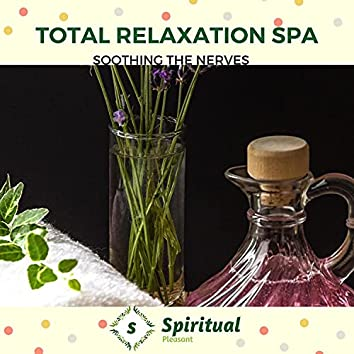 Total Relaxation Spa - Soothing The Nerves