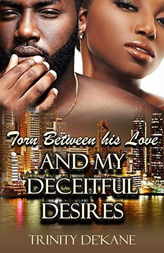 Torn Between His Love and My Deceitful Desires