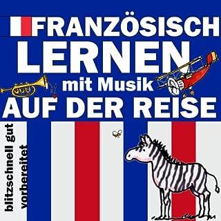Auf der Reise     Französisch lernen mit Musik              Autor:                                                                                                                                 Joachim Schwochert                               Sprecher:                                                                                                                                 Jean Faure                      Spieldauer: 1 Std. und 14 Min.     1 Bewertung     Gesamt 4,0