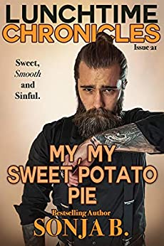 Lunchtime Chronicles: My, My Sweet Potato Pie by [Sonja B., Lunchtime Chronicles]