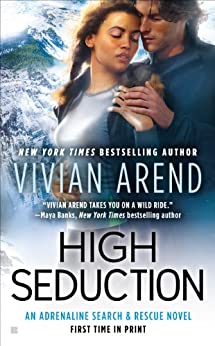 High Seduction (Adrenaline Search & Rescue Book 3) by [Vivian Arend]