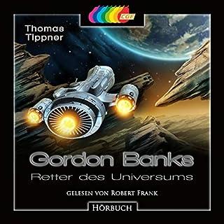 Gordon Banks - Retter des Universums                   Autor:                                                                                                                                 Thomas Tippner                               Sprecher:                                                                                                                                 Robert Frank                      Spieldauer: 2 Std. und 29 Min.     1 Bewertung     Gesamt 1,0
