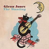 The Wanting by Glenn Jones (2011-09-13)