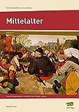 Mittelalter: Geschichte gemeinsam erarbeiten und erlebbar machen (6. und 7. Klasse) (Fachinhalte differenziert erarbeiten - SEK)