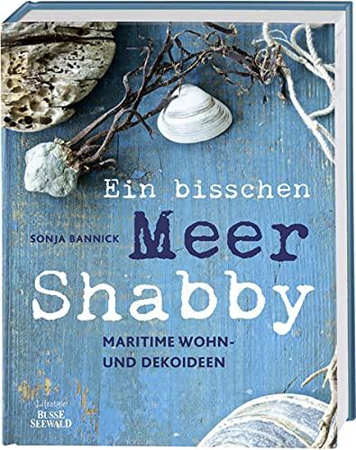 Ein bisschen Meer Shabby: Maritime Wohn- & Dekoideen