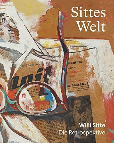 Sittes Welt: Willi Sitte: Die Retrospektive