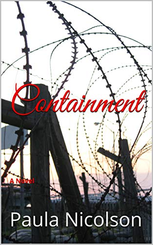 Containment: A Novel (A Wilson Coffey Spy Novel Book 1) by [Paula Nicolson]