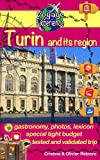 Turin and its region: Discover this gorgeous city of Italy, rich in culture, history, with an exceptional heritage and its beautiful region! (Voyage Experience Book 7) (English Edition)