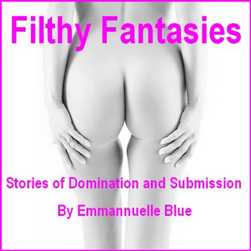 Filthy Fantasies audiobook cover art