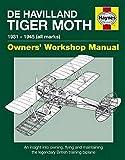 Slater, S: de Havilland Tiger Moth Owners' Workshop Manual: 1931 - 1945 (all marks) - Stephen Slater
