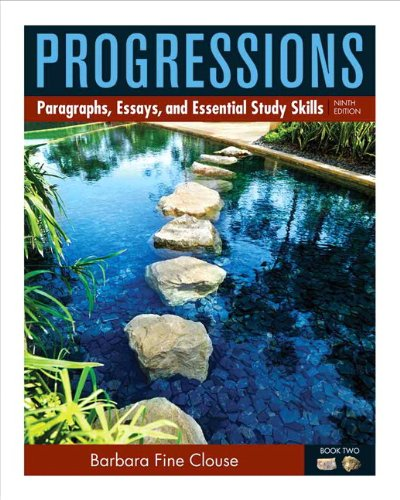 Compare Textbook Prices for Progressions, Book 2: Paragraphs, Essays, and Essentials Study Skills 9 Edition ISBN 9780205186044 by Clouse, Barbara