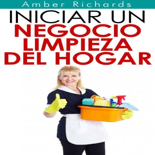 Iniciar un negocio de limpieza del hogar [Start a Home Cleaning Business] audiobook cover art