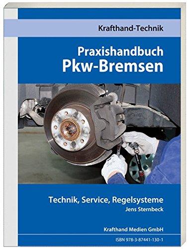Praxishandbuch Pkw-Bremsen: Technik, Service, Regelsysteme (Krafthand Fachwissen / Technik)
