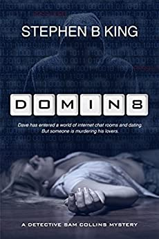 [Stephen B King]のDomin8 (A Detective Sam Collins Mystery Book 1) (English Edition)