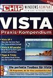 Vista Praxis-Kompendium: Vista SP1. Vista & XP parallel. Tipps & Tricks -
