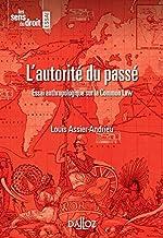 L'autorité du passé - 1re ed.: Essai anthropologique sur la Common Law (Les sens du droit) (French Edition)