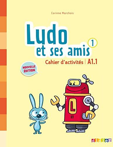 Ludo et ses amis 1 cahier d´activites - Nouvelle edition: Cahier d'activites 1