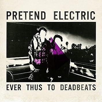 Ever Thus to Deadbeats